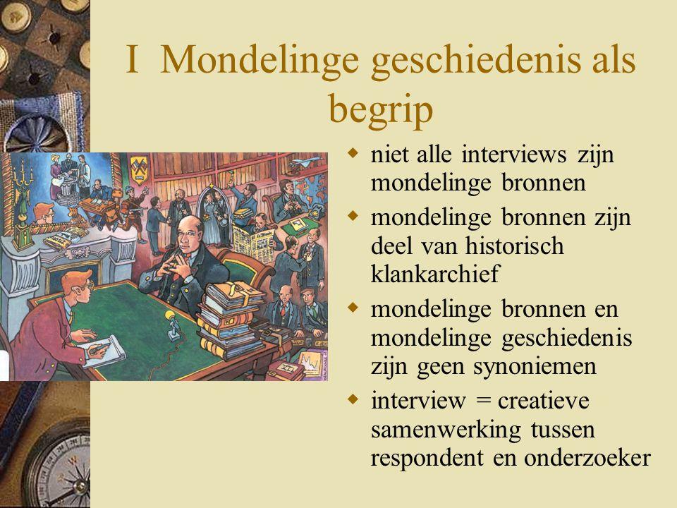 II Mondelinge geschiedenis als discipline II.1.Wanneer.