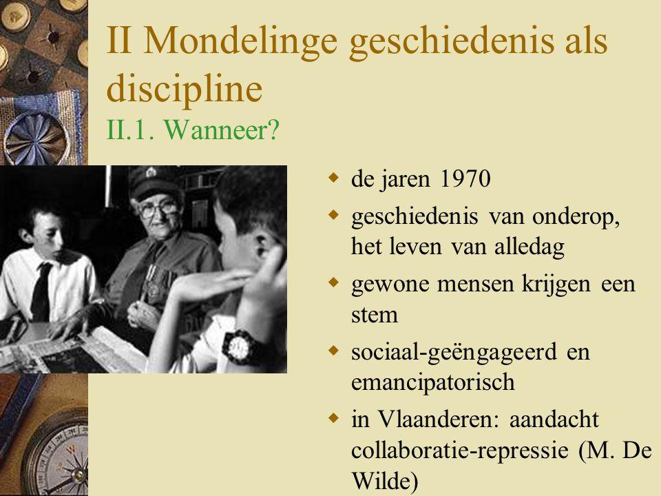 II Mondelinge geschiedenis als discipline II.1. Wanneer.