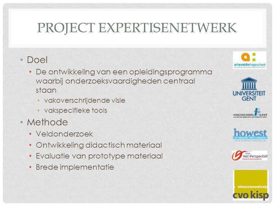 PROJECT EXPERTISENETWERK • Doel • De ontwikkeling van een opleidingsprogramma waarbij onderzoeksvaardigheden centraal staan • vakoverschrijdende visie