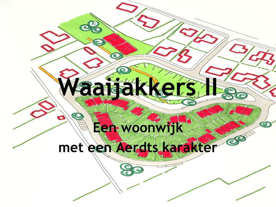 Waaijakkers II Een woonwijk met een Aerdts karakter