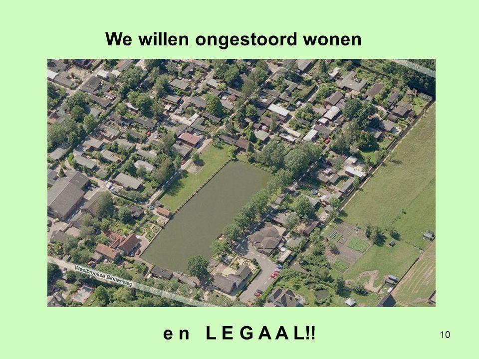 10 e n L E G A A L!! We willen ongestoord wonen