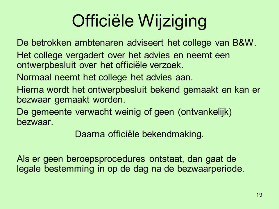 19 Officiële Wijziging De betrokken ambtenaren adviseert het college van B&W.