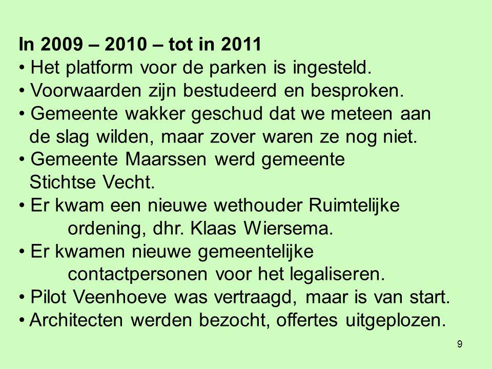 9 In 2009 – 2010 – tot in 2011 • Het platform voor de parken is ingesteld.