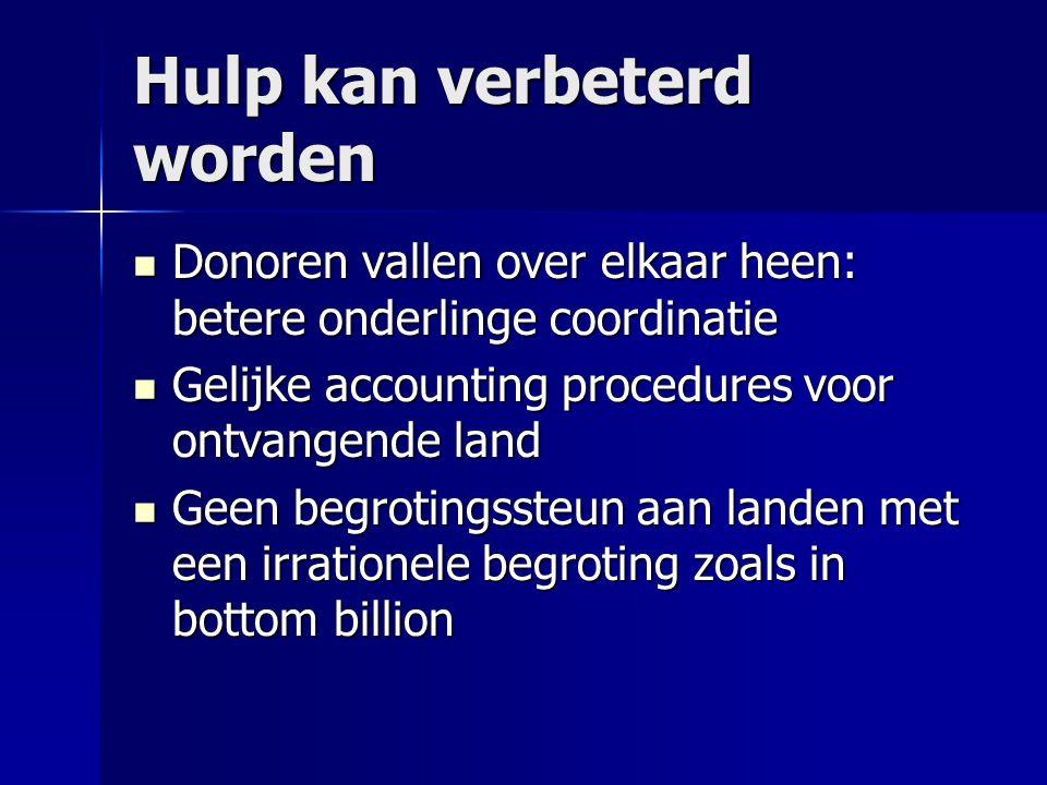 Hulp kan verbeterd worden  Donoren vallen over elkaar heen: betere onderlinge coordinatie  Gelijke accounting procedures voor ontvangende land  Gee