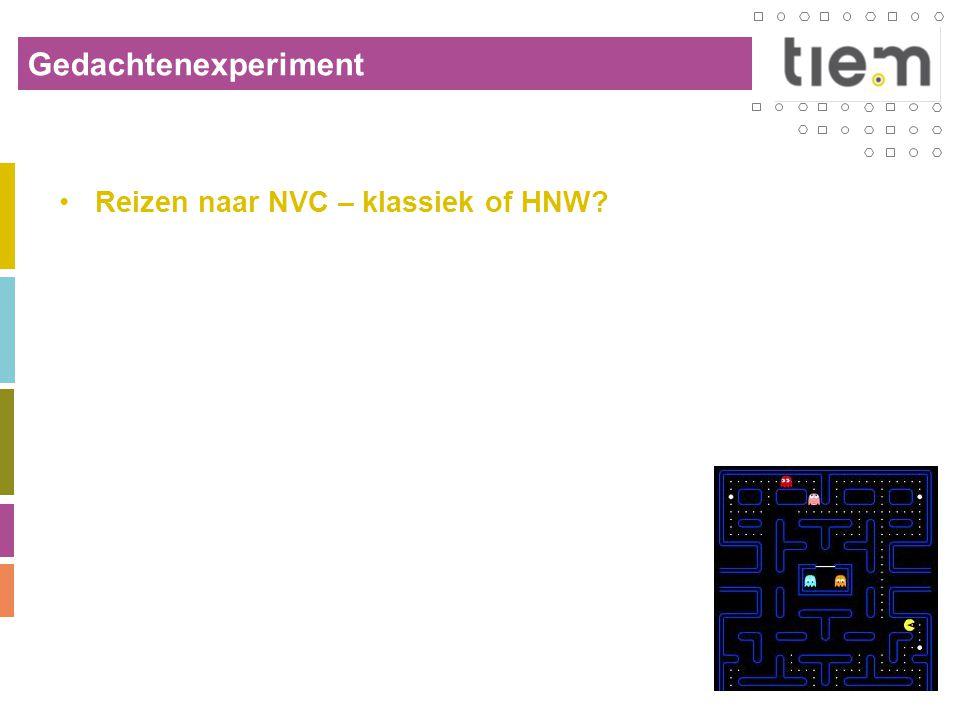 Gedachtenexperiment •Reizen naar NVC – klassiek of HNW?