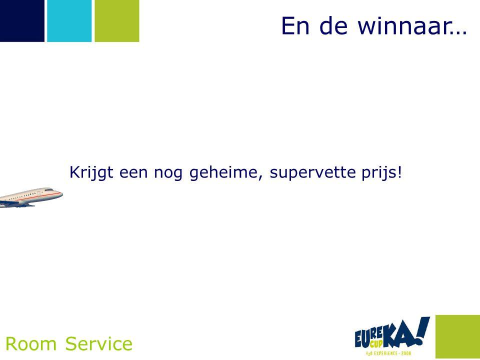 En de winnaar… Room Service Krijgt een nog geheime, supervette prijs!