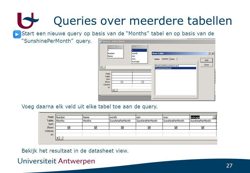"""27 Queries over meerdere tabellen Start een nieuwe query op basis van de """"Months"""" tabel en op basis van de """"SunshinePerMonth"""" query. Voeg daarna elk v"""