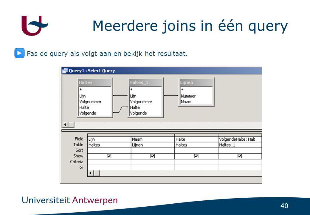 40 Meerdere joins in één query Pas de query als volgt aan en bekijk het resultaat.