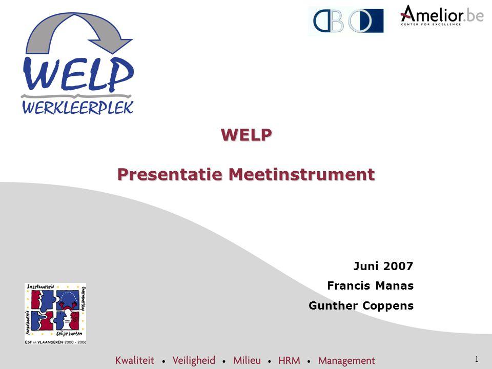 1 WELP Presentatie Meetinstrument Juni 2007 Francis Manas Gunther Coppens