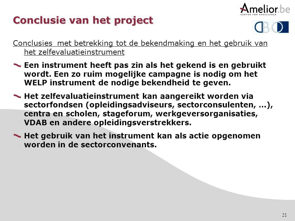 21 Conclusie van het project Conclusies met betrekking tot de bekendmaking en het gebruik van het zelfevaluatieinstrument Een instrument heeft pas zin