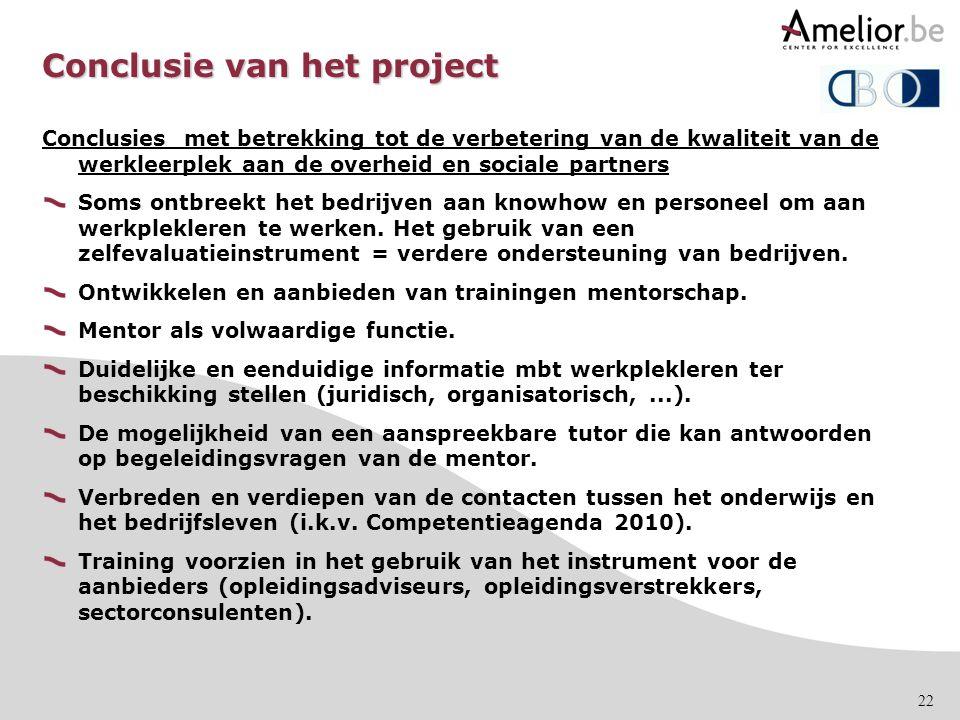 22 Conclusie van het project Conclusies met betrekking tot de verbetering van de kwaliteit van de werkleerplek aan de overheid en sociale partners Som