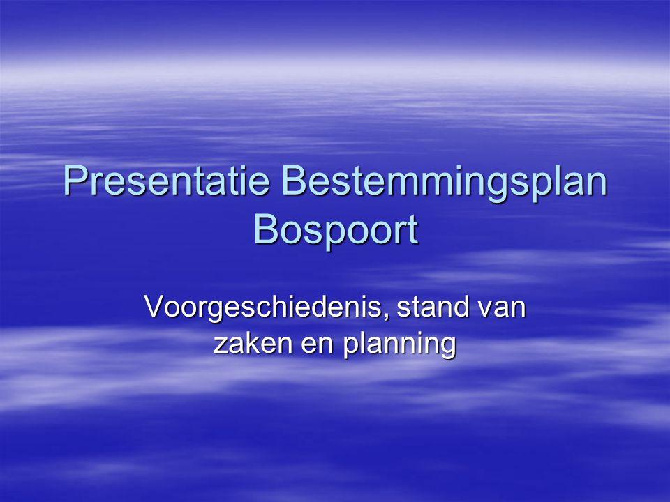 Voorgeschiedenis BP Bospoort  Voorheen opgenomen in BP W4 (2003)  Stedenbouwkundig Plan W4 (2002), drie gebiedsopties waarvan 1 een unieke gebruiker.
