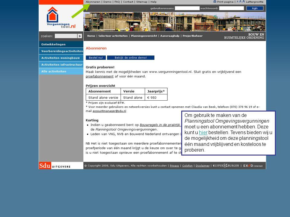 Om gebruik te maken van de Planningstool Omgevingsvergunningen moet u een abonnement hebben. Deze kunt u hier bestellen. Tevens bieden wij u de mogeli