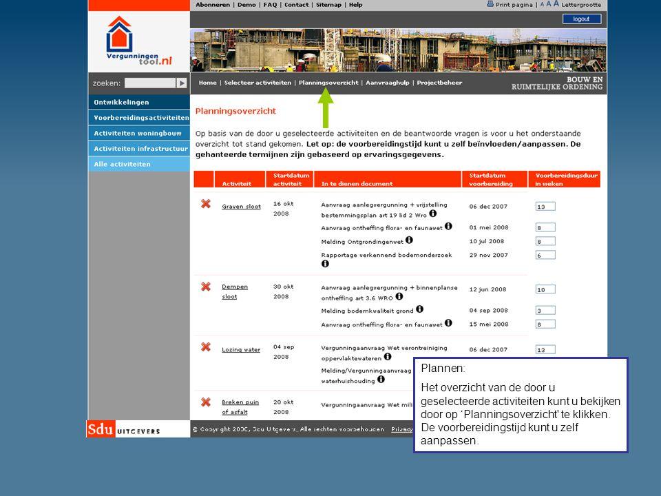 Plannen: Het overzicht van de door u geselecteerde activiteiten kunt u bekijken door op 'Planningsoverzicht' te klikken. De voorbereidingstijd kunt u