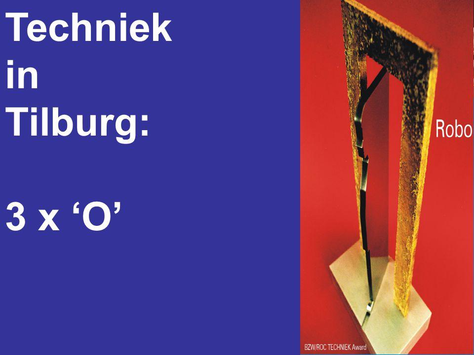 Techniek in Tilburg: 3 x 'O'