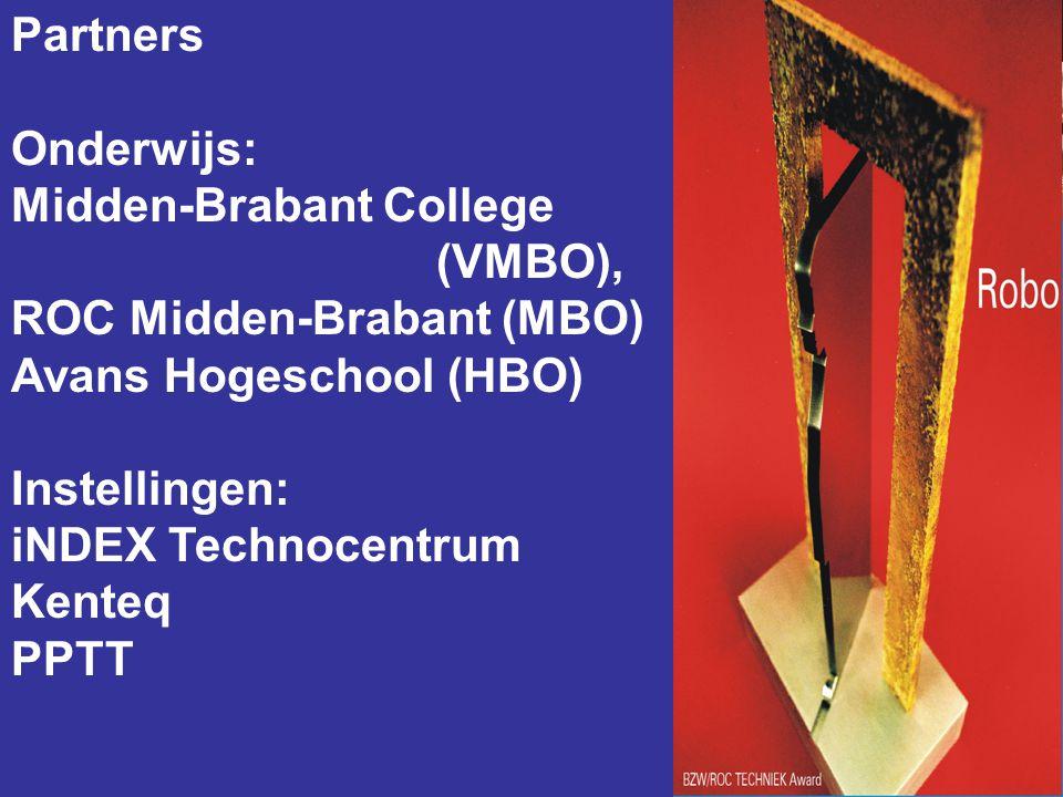 Partners Onderwijs: Midden-Brabant College (VMBO), ROC Midden-Brabant (MBO) Avans Hogeschool (HBO) Instellingen: iNDEX Technocentrum Kenteq PPTT