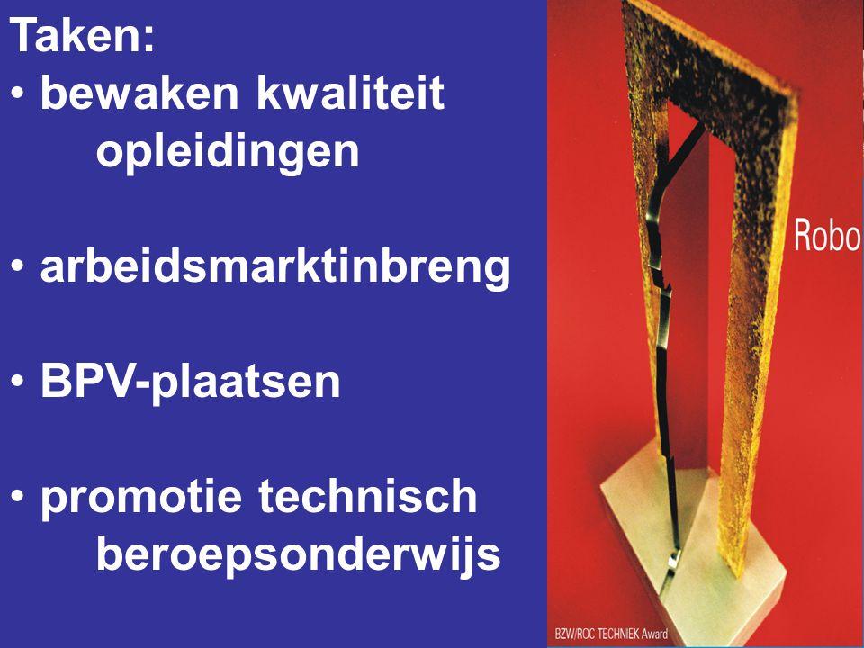 Taken: • bewaken kwaliteit opleidingen • arbeidsmarktinbreng • BPV-plaatsen • promotie technisch beroepsonderwijs