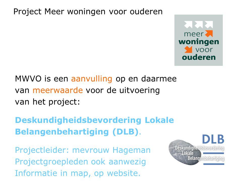 MWVO is een aanvulling op en daarmee van meerwaarde voor de uitvoering van het project: Deskundigheidsbevordering Lokale Belangenbehartiging (DLB).