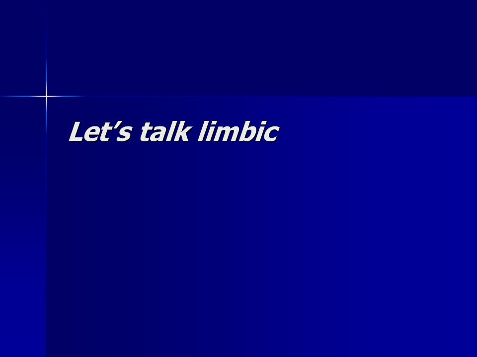 Let's talk limbic