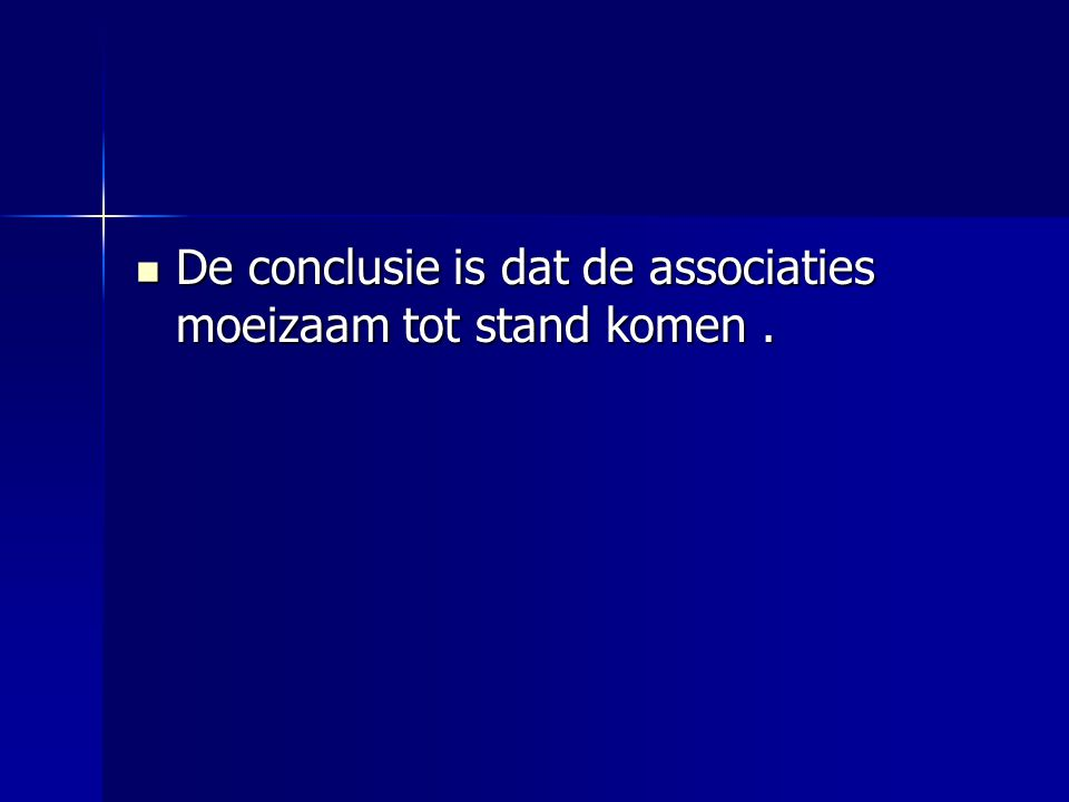  De conclusie is dat de associaties moeizaam tot stand komen.