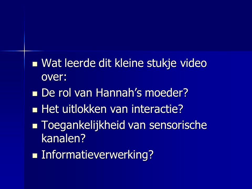  Wat leerde dit kleine stukje video over:  De rol van Hannah's moeder.