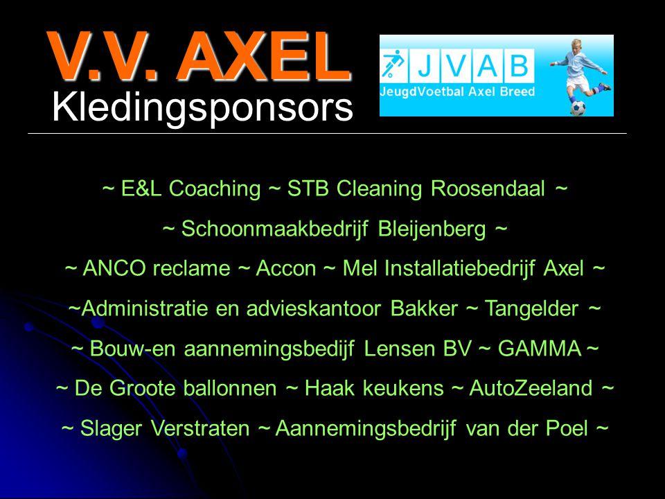 V.V. AXEL Kledingsponsors ~ E&L Coaching ~ STB Cleaning Roosendaal ~ ~ Schoonmaakbedrijf Bleijenberg ~ ~ ANCO reclame ~ Accon ~ Mel Installatiebedrijf