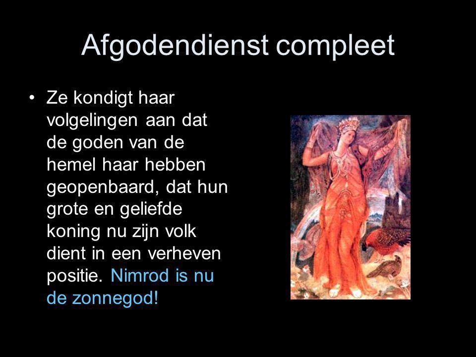 Afgodendienst compleet •Ze kondigt haar volgelingen aan dat de goden van de hemel haar hebben geopenbaard, dat hun grote en geliefde koning nu zijn vo