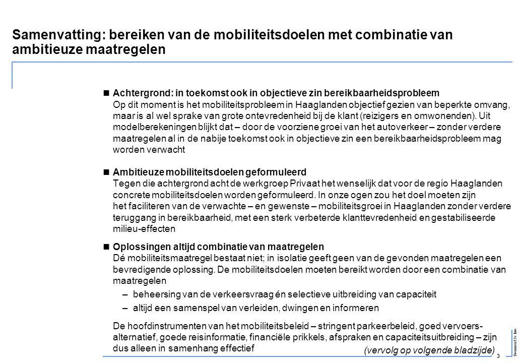 3 Document 2e fase Samenvatting: bereiken van de mobiliteitsdoelen met combinatie van ambitieuze maatregelen  Achtergrond: in toekomst ook in objecti
