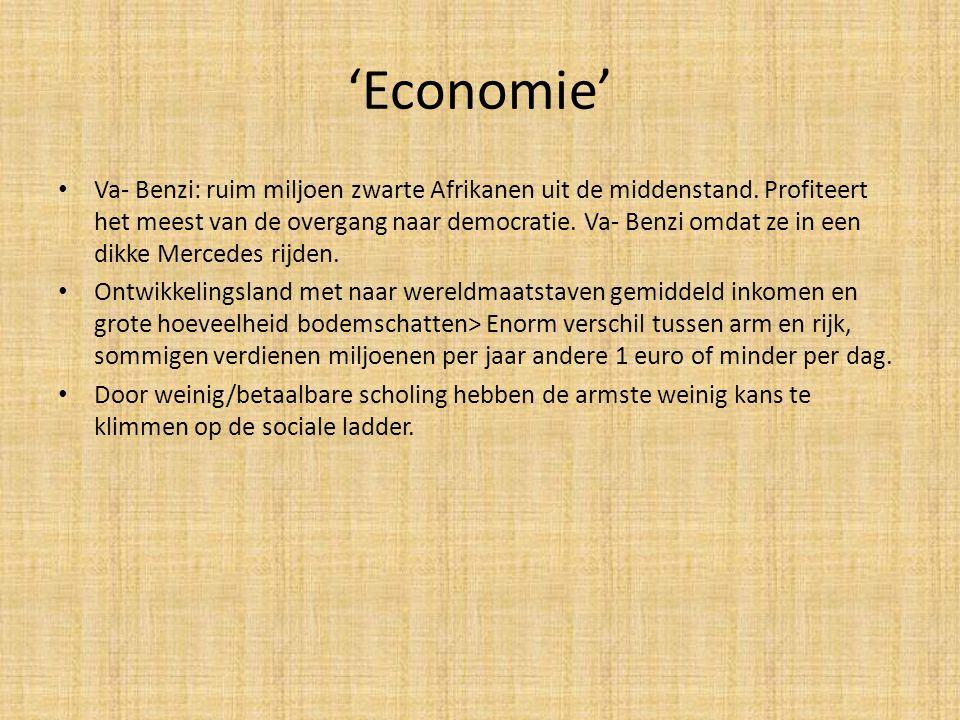 'Economie' • Va- Benzi: ruim miljoen zwarte Afrikanen uit de middenstand. Profiteert het meest van de overgang naar democratie. Va- Benzi omdat ze in