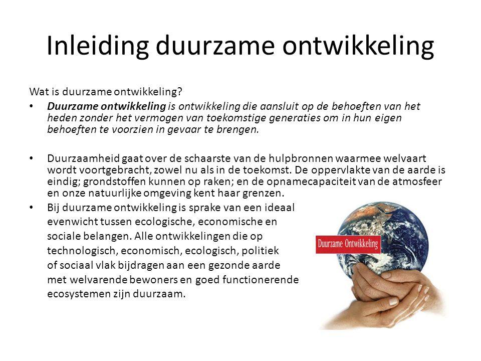 Duurzame ontwikkeling in Nederland: • Nederland gebruikt verhoudingsgewijs veel grondstoffen uit lage-inkomenslanden in Afrika, Zuid-Azië en Zuid-Amerika en heeft daarmee een grote ecologische voetafdruk.