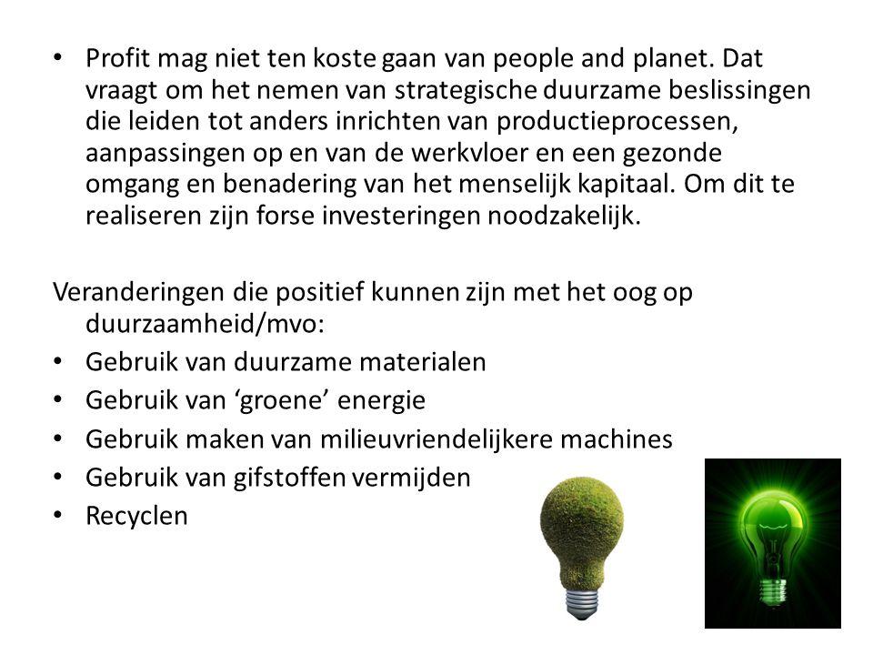 • Profit mag niet ten koste gaan van people and planet. Dat vraagt om het nemen van strategische duurzame beslissingen die leiden tot anders inrichten