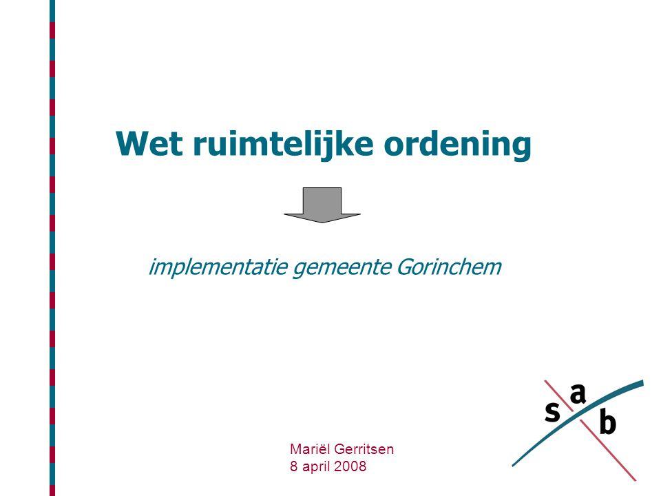 Wet ruimtelijke ordening implementatie gemeente Gorinchem Mariël Gerritsen 8 april 2008
