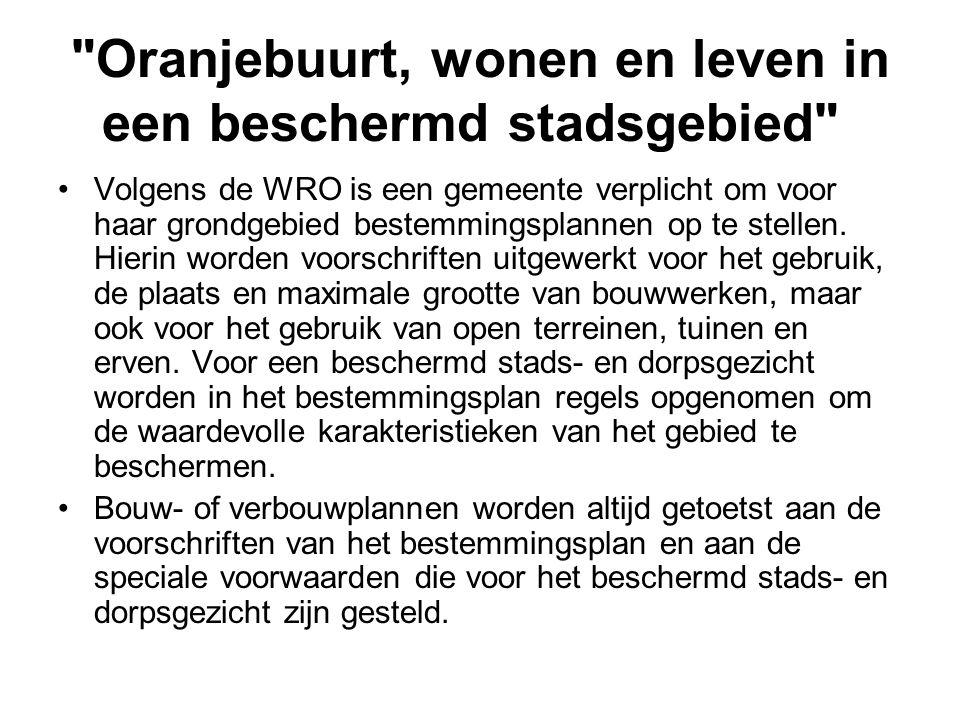 Oranjebuurt, wonen en leven in een beschermd stadsgebied •Volgens de WRO is een gemeente verplicht om voor haar grondgebied bestemmingsplannen op te stellen.