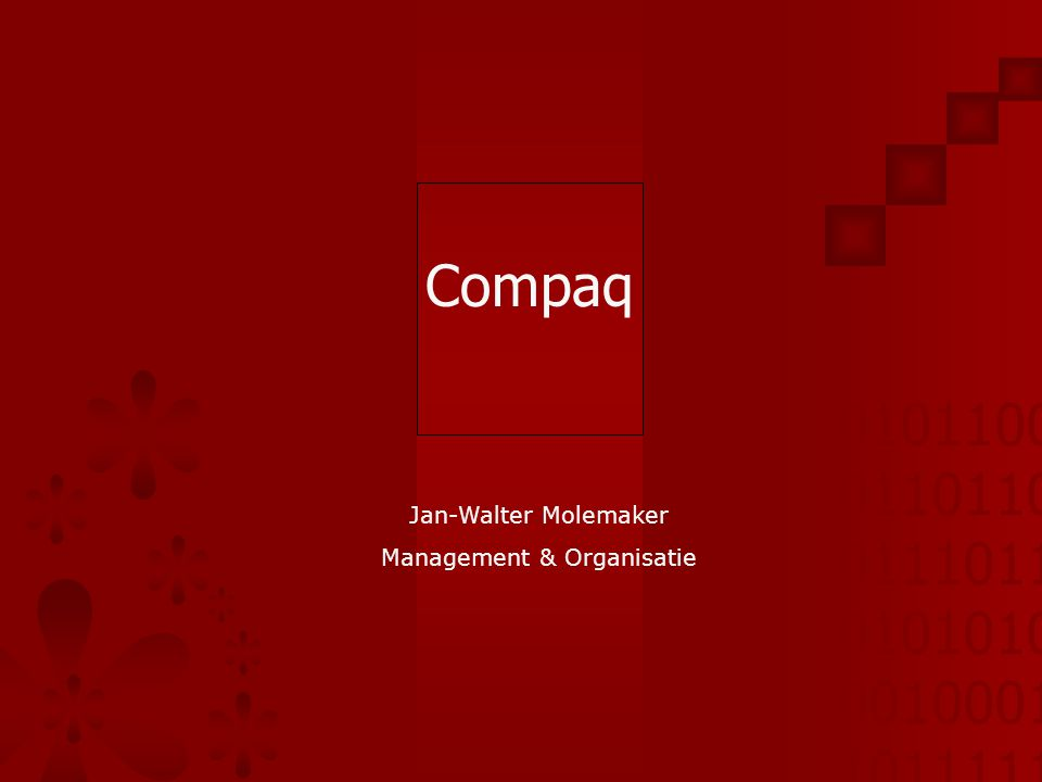 01011001 01101101 01110110 01010101 00100010 10111110 Jan-Walter Molemaker Management & Organisatie Compaq