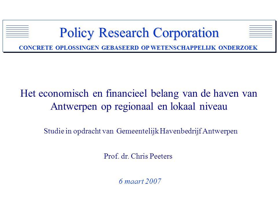 Policy Research Corporation CONCRETE OPLOSSINGEN GEBASEERD OP WETENSCHAPPELIJK ONDERZOEK Het economisch en financieel belang van de haven van Antwerpe