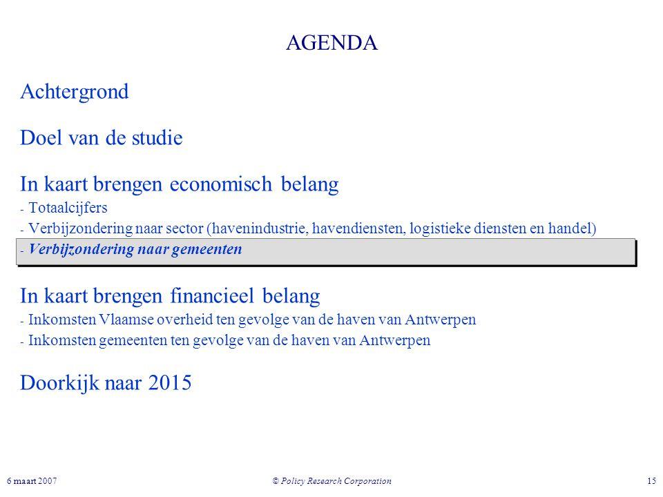 © Policy Research Corporation 156 maart 2007 AGENDA Achtergrond Doel van de studie In kaart brengen economisch belang - Totaalcijfers - Verbijzonderin