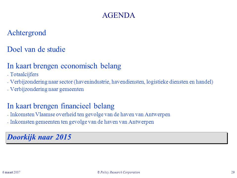 © Policy Research Corporation 296 maart 2007 AGENDA Achtergrond Doel van de studie In kaart brengen economisch belang - Totaalcijfers - Verbijzonderin