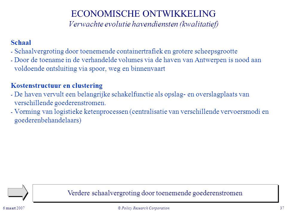 © Policy Research Corporation 376 maart 2007 Schaal - Schaalvergroting door toenemende containertrafiek en grotere scheepsgrootte - Door de toename in