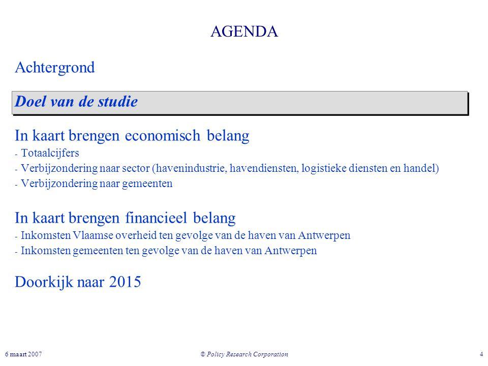 © Policy Research Corporation 46 maart 2007 AGENDA Achtergrond Doel van de studie In kaart brengen economisch belang - Totaalcijfers - Verbijzondering