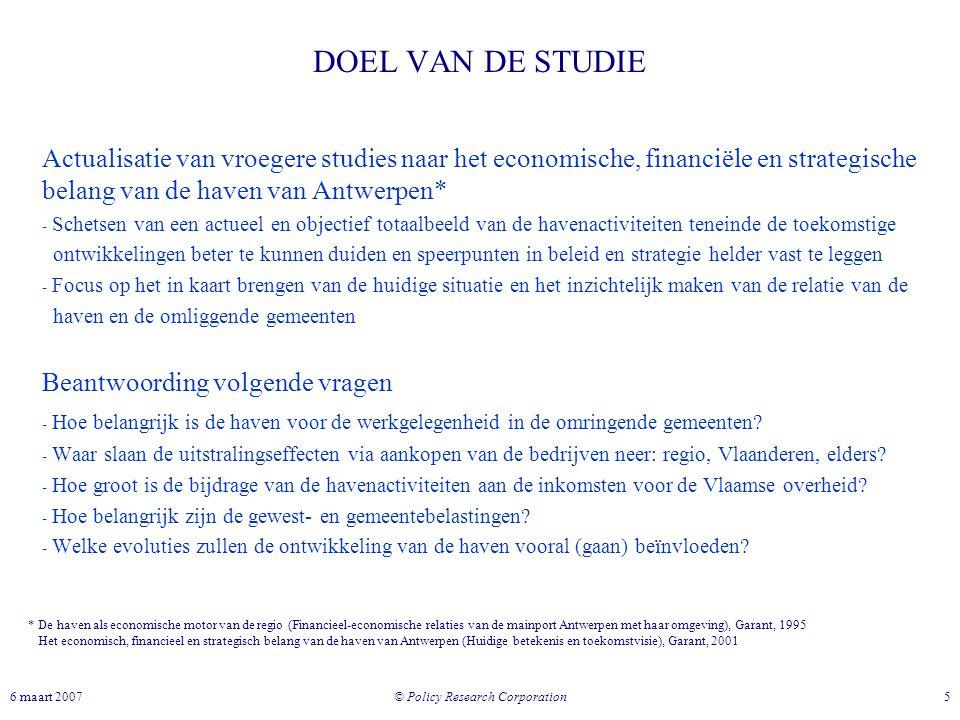 © Policy Research Corporation 56 maart 2007 DOEL VAN DE STUDIE Actualisatie van vroegere studies naar het economische, financiële en strategische bela