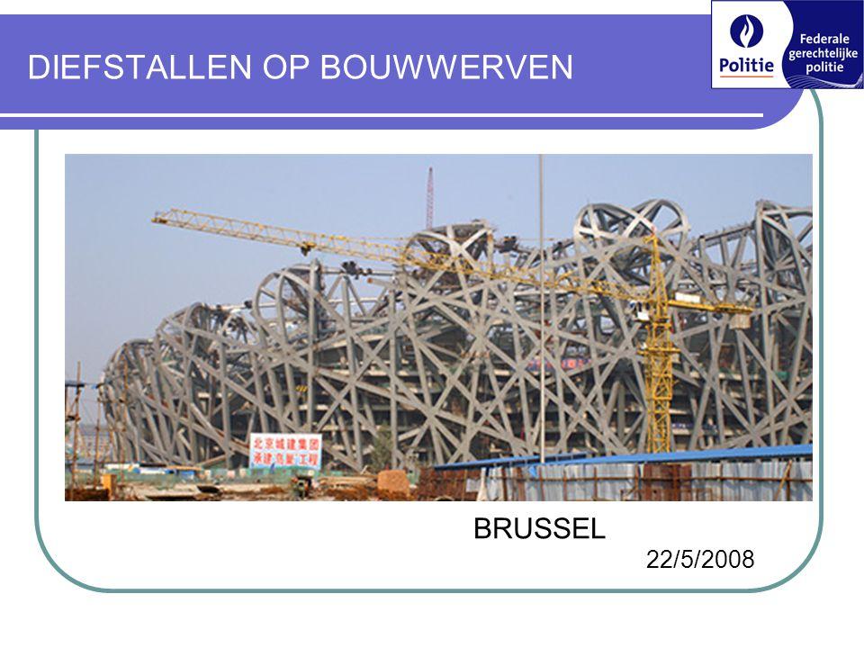 DIEFSTALLEN OP BOUWWERVEN BRUSSEL 22/5/2008