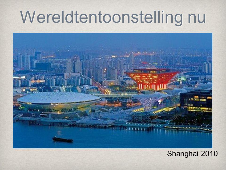Wereldtentoonstelling nu Shanghai 2010