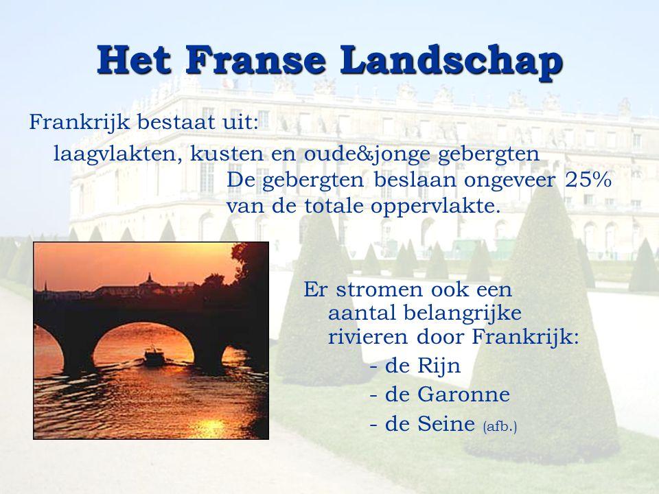 Frankrijk bestaat uit: laagvlakten, kusten en oude&jonge gebergten De gebergten beslaan ongeveer 25% van de totale oppervlakte. Er stromen ook een aan