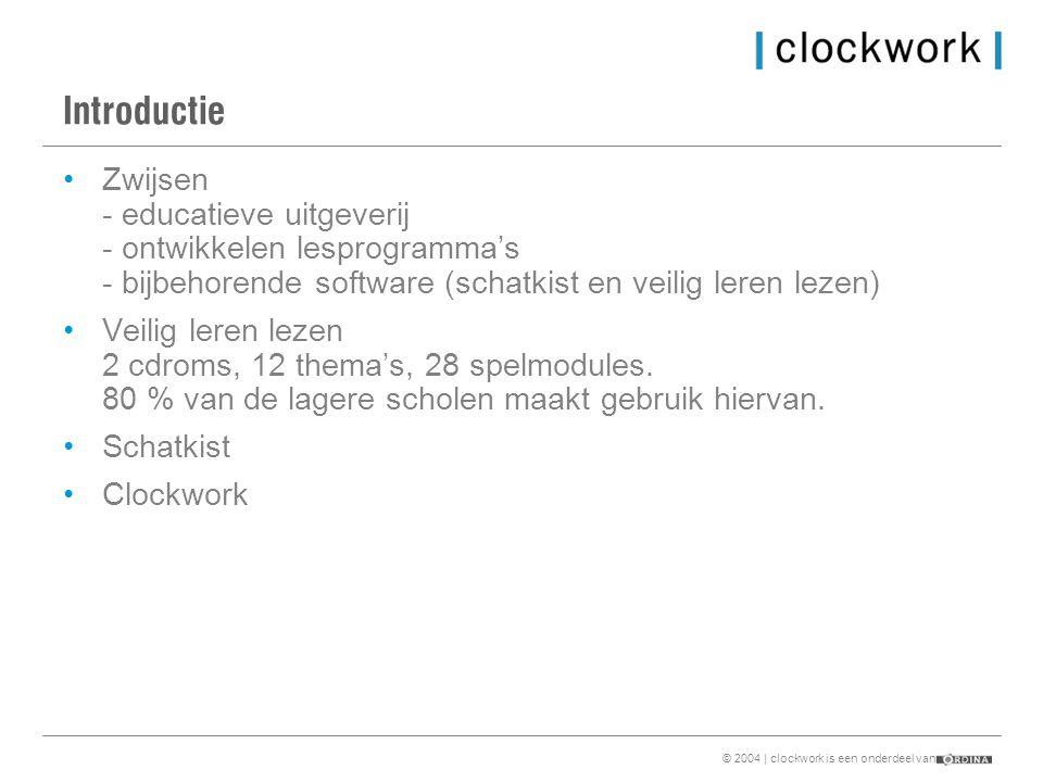 © 2004 | clockwork is een onderdeel van Introductie •Zwijsen - educatieve uitgeverij - ontwikkelen lesprogramma's - bijbehorende software (schatkist en veilig leren lezen) •Veilig leren lezen 2 cdroms, 12 thema's, 28 spelmodules.