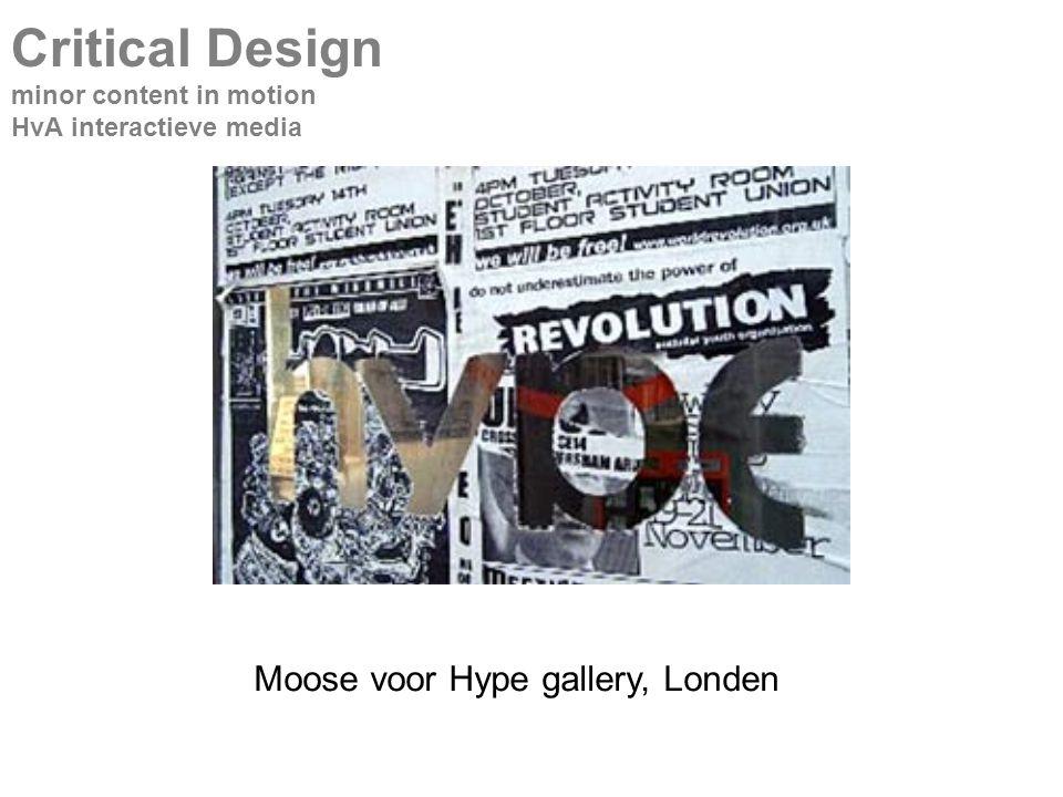Moose voor Hype gallery, Londen