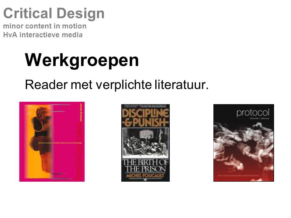 Werkgroepen Reader met verplichte literatuur.