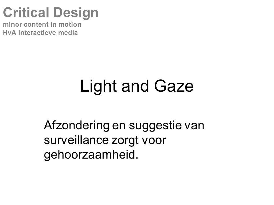 Light and Gaze Afzondering en suggestie van surveillance zorgt voor gehoorzaamheid.