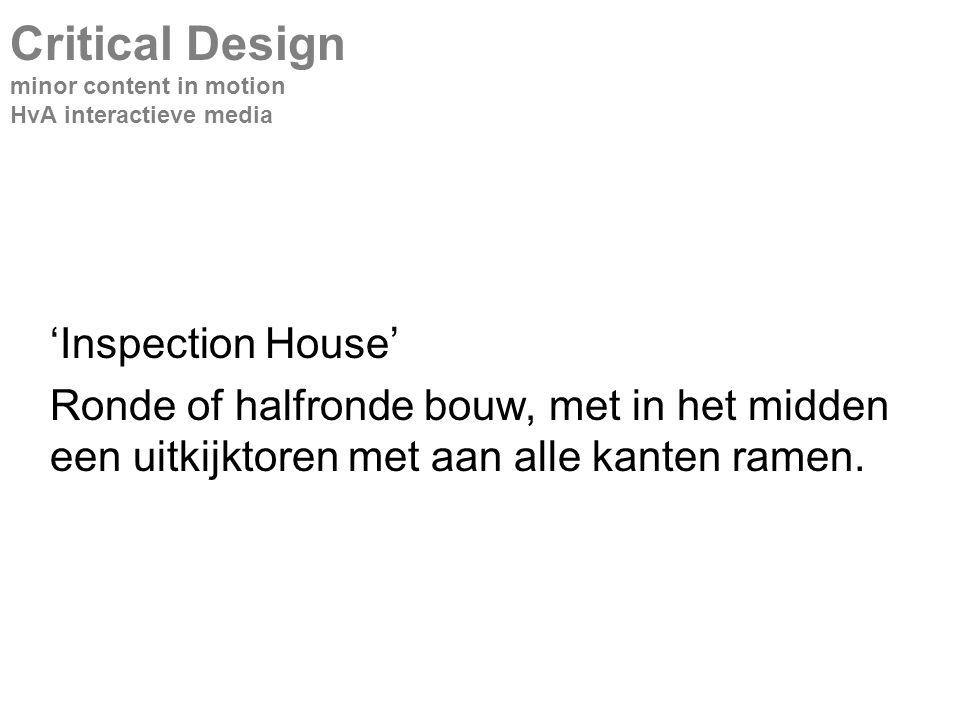'Inspection House' Ronde of halfronde bouw, met in het midden een uitkijktoren met aan alle kanten ramen.