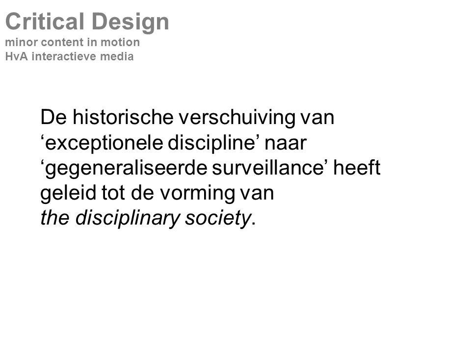 De historische verschuiving van 'exceptionele discipline' naar 'gegeneraliseerde surveillance' heeft geleid tot de vorming van the disciplinary society.