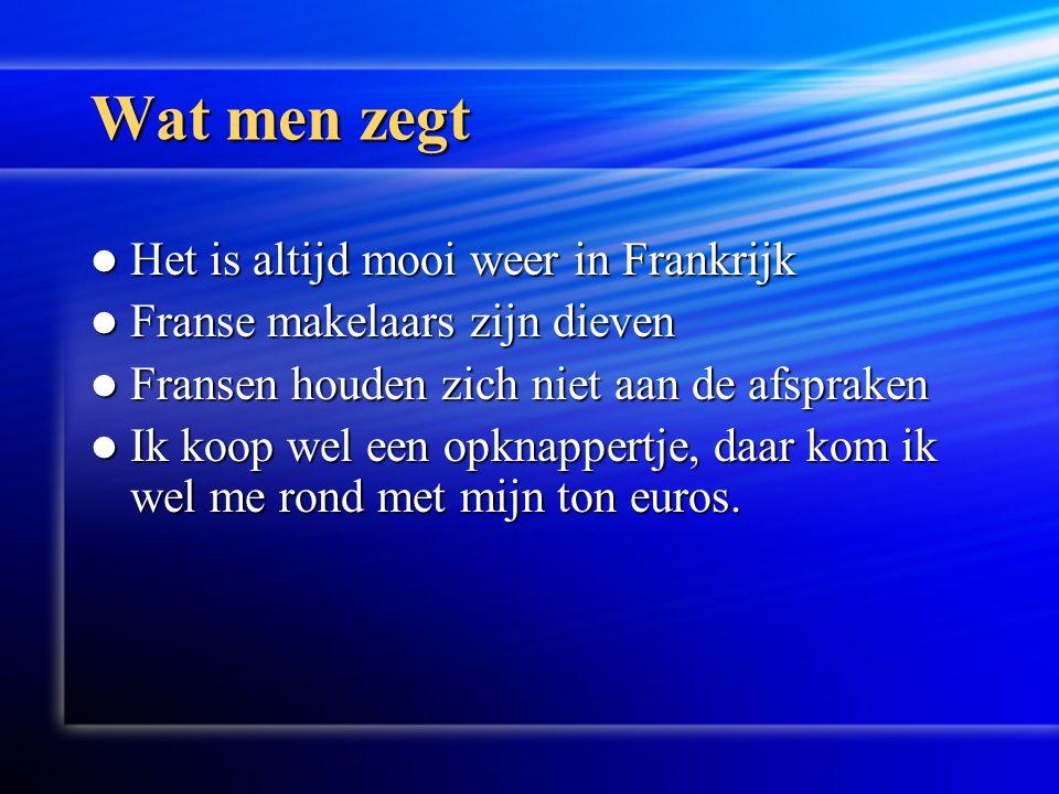Nederland 395 inw / km2 Frankrijk 110 inw / km2 Waar in frankrijk kopen.
